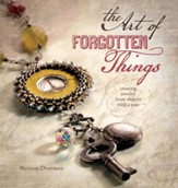 The Art of Forgotten Things: Creating Jewelry from Objects with A Past - eBook