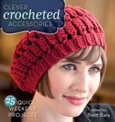 Clever Crocheted Accessories: 25 Quick Weekend Projects - eBook