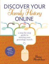 Discover Your Family History Online: A Step-by-Step Guide to Starting Your Genealogy Search - eBook