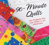 90-Minute Quilts: 25+ Projects You Can Make in an Afternoon - eBook