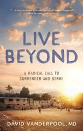 Live Beyond: A Radical Call to Surrender and Serve - eBook