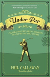 Under Par: Celebrating Life's Great Moments On and Off the Golf Course - eBook