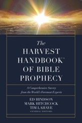 The Harvest Handbook of Bible Prophecy: A Comprehensive Survey from the World's Foremost Experts - eBook