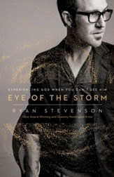 Eye of the Storm: Experiencing God When You Can't See Him - eBook