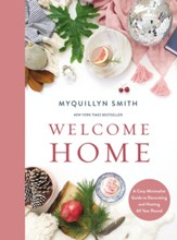 Welcome Home: A Cozy Minimalist Guide to Decorating and Hosting All Year Round - eBook