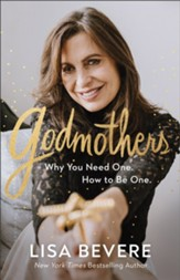 Godmothers: Why You Need One. How to Be One. - eBook