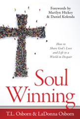 Soul Winning: How to Share God's Love and Life to a World in Despair - eBook