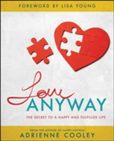 Love ANYWAY: The Secret to a Happy and Fulfilled Life - eBook