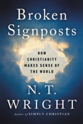 Broken Signposts: How Christianity Explains the World - eBook