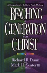 Reaching a Generation for Christ: A Comprehensive Guide to Youth Ministry - eBook
