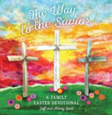 The Way to the Savior: A Family Easter Devotional - eBook
