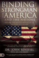 Binding the Strongman Over America: Healing the Land, Transferring Wealth, and Advancing the Kingdom of God - eBook