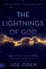 The Lightnings of God: How to Be a Transmitter for the Power of God - eBook