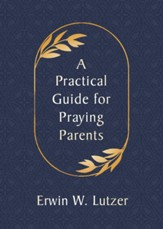 A Practical Guide for Praying Parents - eBook