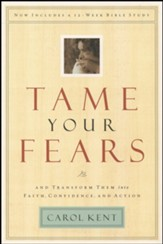 Tame Your Fears: And Transform Them into Faith, Confidence, and Action - eBook