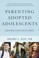 Parenting Adopted Adolescents: Understanding and Appreciating Their Journeys - eBook