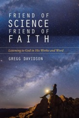 Friend of Science, Friend of Faith: Listening to God in His Works and Word - eBook