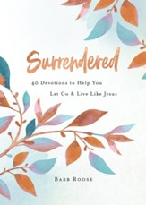 Surrendered: 40 Devotions to Help You Let Go and Live Like Jesus - eBook