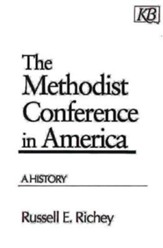 The Methodist Conference in America: A History - eBook