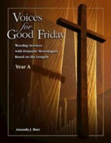 Voices for Good Friday - eBook [ePub]: Worship Services with Dramatic Monologues Based on the Gospels - Year A - eBook