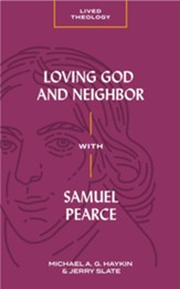 Loving God and Neighbor with Samuel Pearce - eBook