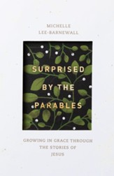 Surprised by the Parables: Growing in Grace through the Stories of Jesus - eBook