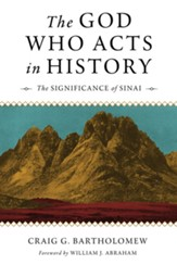 The God Who Acts in History: The Significance of Sinai - eBook