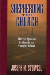 Shepherding the Church: Effective Spiritual Leadership in a Changing Culture - eBook