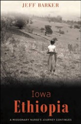 Iowa Ethiopia: A Missionary Nurse's Journey Continues - eBook