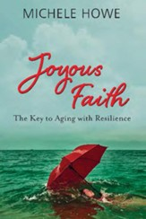 Joyous Faith: The Key to Aging with Resilience - eBook