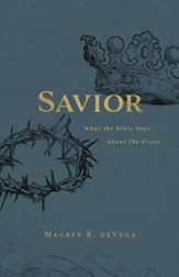 Savior: What the Bible Says About the Cross - eBook