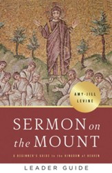 Sermon on the Mount Leader Guide: A Beginner's Guide to the Kingdom of Heaven - eBook