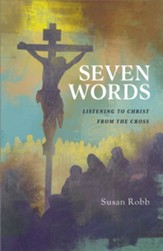 Seven Words: Listening to Christ from the Cross - eBook