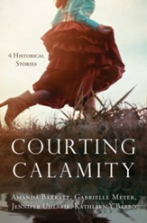 Courting Calamity: 4 Historical Stories - eBook