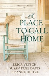 A Place to Call Home: 3 Old West Romance Adventures - eBook