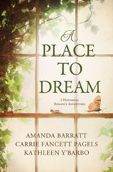 A Place to Dream: 3 Historical Romance Adventures - eBook