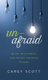 Unafraid: Be You. Be Authentic. Find the Grit and Grace to Shine. - eBook