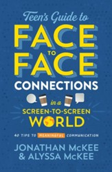 The Teen's Guide to Face-to-Face Connections in a Screen-to-Screen World: 40 Tips to Meaningful Communication - eBook