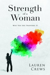 Strength of a Woman: Why You Are Proverbs 31 - eBook