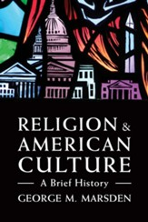 Religion and American Culture: A Brief History - eBook