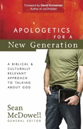 Apologetics for a New Generation: A Biblical and Culturally Relevant Approach to Talking About God - eBook