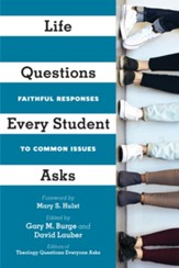 Life Questions Every Student Asks: Faithful Responses to Common Issues - eBook