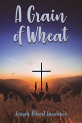 A Grain of Wheat: A Novel in Three Books with Prologue and Epilogue - eBook
