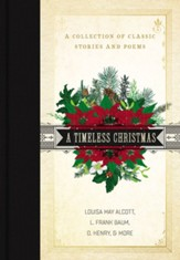 A Timeless Christmas: A Collection of Classic Stories and Poems - eBook