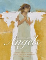 Anne Neilson's Angels: Devotions and Art to Encourage, Refresh, and Inspire - eBook