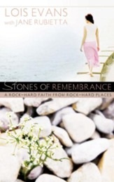 Stones of Remembrance: A Rock-Hard Faith From Rock-Hard Places - eBook