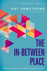 The In-Between Place: Where Jesus Changes Your Story - eBook