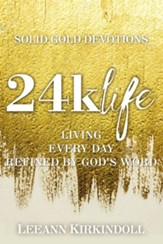 24k Life: Living Every Day Refined by God's Word - eBook