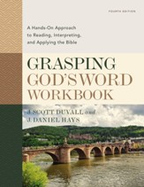 Grasping God's Word Workbook: A Hands-On Approach to Reading, Interpreting, and Applying the Bible - eBook