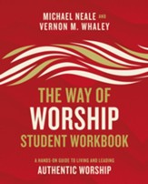 The Way of Worship Student Workbook: A Hands-on Guide to Living and Leading Authentic Worship - eBook